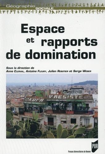 Anne Clerval et Antoine Fleury - Espace et rapports de domination.