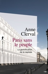 Paris sans le peuple- La gentrification de la capitale - Anne Clerval |