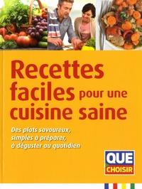 Anne Cogos et Solveig Darrigo Dartinet - Recettes faciles pour une cuisine saine - Des plats savoureux, simples à préparer, à déguster au quotidien.