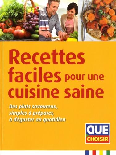 Recettes faciles pour une cuisine saine. Des plats savoureux, simples à préparer, à déguster au quotidien