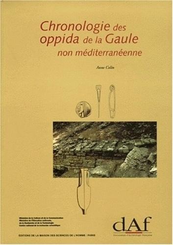 Anne Colin - Chronologie des oppida de la Gaule non méditerranéenne - Contribution à l'étude des habitants de la fin de l'âge du Fer.