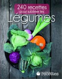 Anne Collas et Christiane Crespin - 240 recettes pour sublimer les légumes.