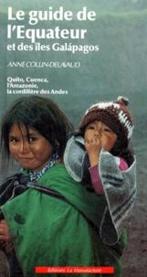 Anne Collin-Delavaud - Le guide de l'Equateur et des îles Galàpagos.