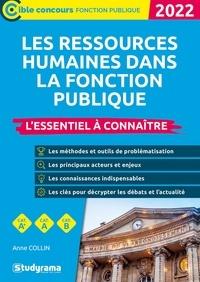 Anne Collin - Les ressources humaines dans la fonction publique - L'essentiel à connaître.