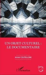 Anne Coltelloni - Un objet culturel : le documentaire.