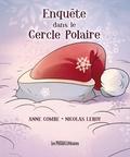 Anne Combe et Nicolas Leroy - Enquête dans le cercle polaire.