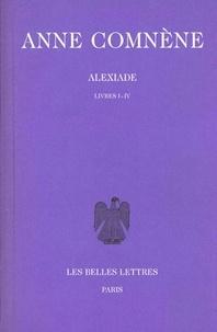 Anne Comnène - Alexiade - Tome 1, livres I-IV, édition bilingue français-grec.