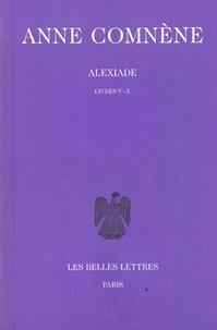 Anne Comnène - Alexiade - Tome 2, livres V-X, édition bilingue français-grec.