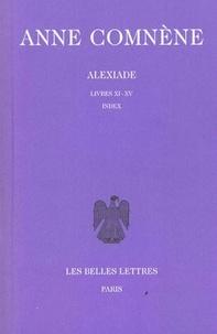 Anne Comnène - Alexiade - Tome 3, livres XI-XV, édition bilingue français-grec.