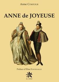 Anne Comtour - Anne de Joyeuse.