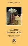 Anne Comtour - Gallou - Brodeuse de fer.