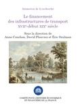 Anne Conchon et David Plouviez - Le financement des infrastructures de transport XVIIe - début XIXe siècle.