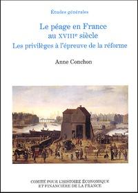 Anne Conchon - Le péage en France au XVIIIème siècle. - Les privilèges à l'épreuve de la réforme.