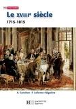 Anne Conchon et Frédérique Leferme-Falguière - Le XVIIIe siècle - 1740-1820 - 1740-1820.