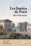Anne Conchon et Hélène Noizet - Les limites de Paris - XIIe-XVIIIe siècles.