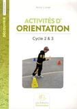 Anne Coniel - Activités d'orientation Cycle 2 & 3 - Tome 1.