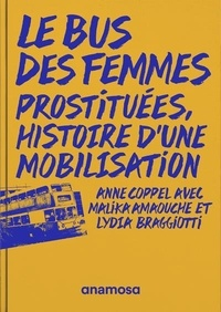 Anne Coppel - Le bus des femmes - Prostituées, histoire d'une mobilisation.