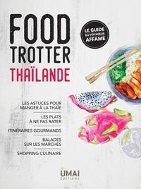 Anne Coppin - Food Trotter Thaïlande - Le guide du voyageur affamé.