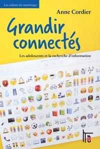 Anne Cordier - Grandir connectés : les adolescents et la recherche d'information.