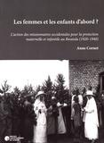 Anne Cornet - Les femmes et les enfants d'abord ? - L'action des missionnaires occidentales pour la protection maternelle et infantile au Rwanda (1920-1940).