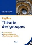 Anne Cortella - Algèbre Théorie des groupes - Cours & exercice corrigés.