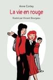 Anne Cortey - La vie en rouge.