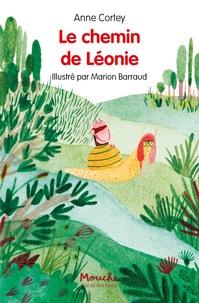 Anne Cortey et Marion Barraud - Le chemin de Léonie.