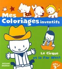 Anne Cortey et Edouard Manceau - Le Cirque, Le Far West.
