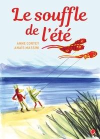 Anne Cortey et Anaïs Massini - Le souffle de l'été.