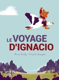 Anne Cortey - Le voyage d'Ignacio.