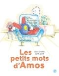 Anne Cortey et Janik Coat - Les petits mots d'Amos.