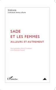 Anne Coudreuse et Stéphanie Genand - Itinéraires, littérature, textes, cultures N° 2/2013 : Sade et les femmes - Ailleurs et autrement.