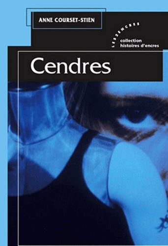 Anne Courset-Stien - Cendres.