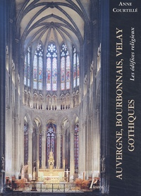 Histoiresdenlire.be Auvergne, Bourbonnais, Velay gothiques. Les édifices religieux Image