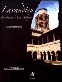 Anne Courtillé - Lavaudieu - Les trésors d'une abbaye.