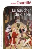 Anne Courtillé - Le Gaucher du diable.