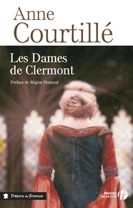 Anne Courtillé - Les dames de Clermont Tome 1 : .