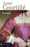 Anne Courtillé - Les dames de Clermont Tome 2 : Florine.