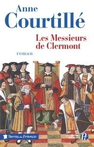 Anne Courtillé - TERRES FRANCE  : Les messieurs de Clermont.