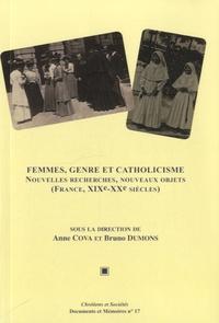 Anne Cova - Femmes, genre et catholicisme - Nouvelles recherches, nouveaux objets (France, XIXe-XXe siècles).