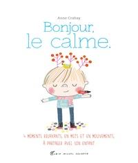 Anne Crahay - Bonjour, le calme.