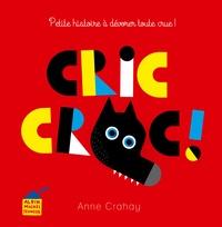 Anne Crahay - Cric croc ! - Petite histoire à dévorer toute crue !.