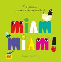 Anne Crahay - Miam Miam ! - Petite histoire à savourer avec gourmandise.