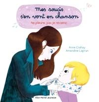 Anne Crahay et Amandine Laprun - Ne pleure pas, je reviens !.