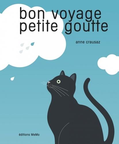 Anne Crausaz - Bon voyage, petite goutte.