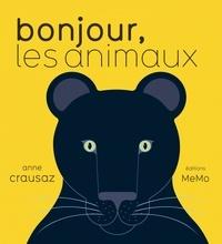 Anne Crausaz - Bonjour, les animaux.