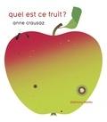 Anne Crausaz - Quel est ce fruit ?.