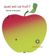 Quel est ce fruit ? - Anne Crausaz |