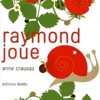 Anne Crausaz - Raymond joue.