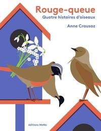 Anne Crausaz - Rouge-queue - Quatre histoires d'oiseaux.